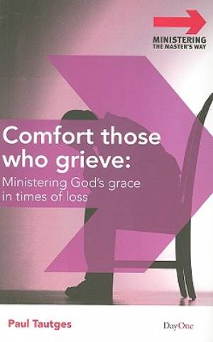 Comfort Those Who Grieve Ministering God