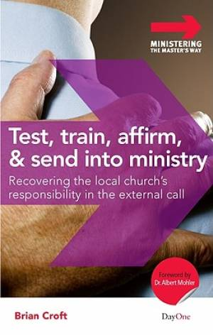 Test, Train, Affirm, and Send Into Ministry