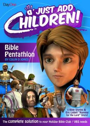 Just Add Children - Bible Pentathlon