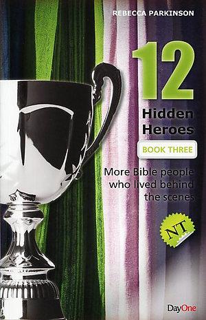 12 Hidden Heroes New Testament - Book 3