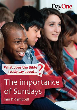 What Does The Bible Really Say About The Importance Of Sunday
