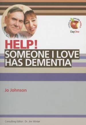 Help! Someone I Love Has Dementia