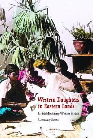 Western Daughters in Eastern Lands