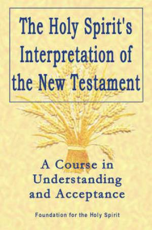 Holy Spirit\'s Interpretation Of The New Testament