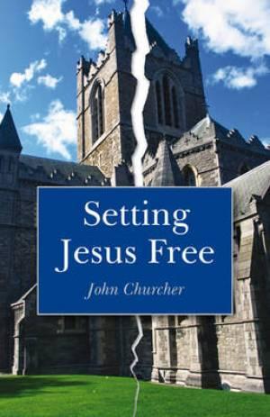 Setting Jesus Free