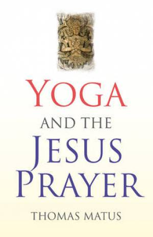 Yoga and the Jesus Prayer