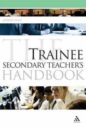 The Trainee Secondary Teacher's Handbook