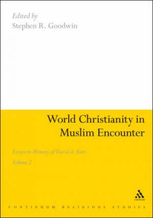 World Christianity In Muslim Encounter