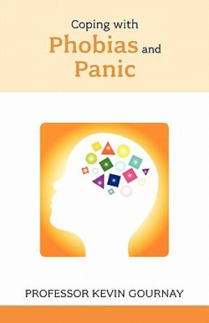 Coping With Phobias And Panic Pb