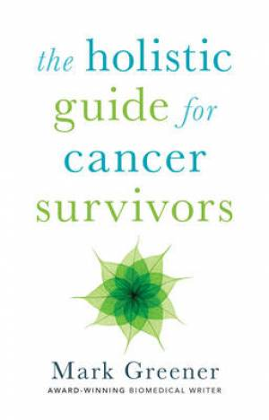 The Holistic Guide for Cancer Survivors