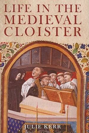 Life In The Medieval Cloister