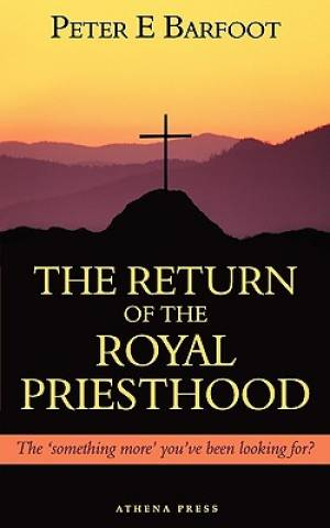 The Return of the Royal Priesthood