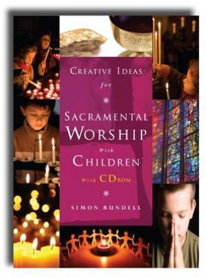 Creative Ideas For Sacramental Worship