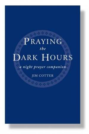Praying the Dark Hours