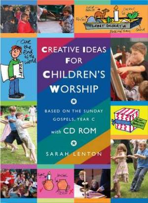 Creative Ideas for Children's Worship Year C