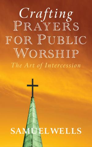 Crafting Prayers for Public Worship