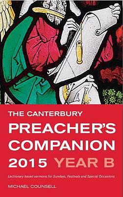 The Canterbury Preacher's Companion 2015: Year B