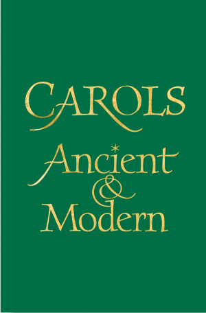 Carols Ancient and Modern: Full Music Edition
