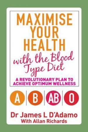 Maximise Your Health With The Blood Type