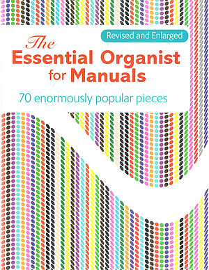 Essential Organist For Manuals - Revised