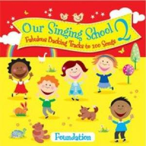 Our Singing School 2 (Foundation) - Words
