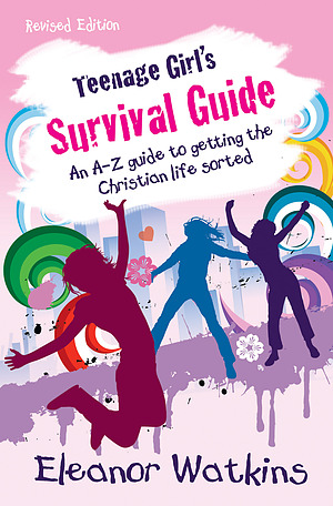 Teenage Girl's Survival Guide - Revised Edition
