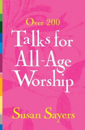 Over 200 Talks for All-age Worship
