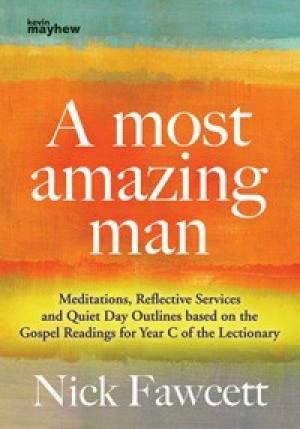 A Most Amazing Man (Year C)