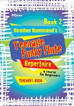 Teenage Funky Flute Repertoire - Book 2 Teacher