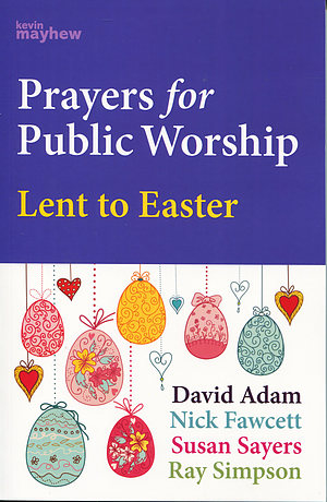 Prayers for Public Worship Lent to Easter