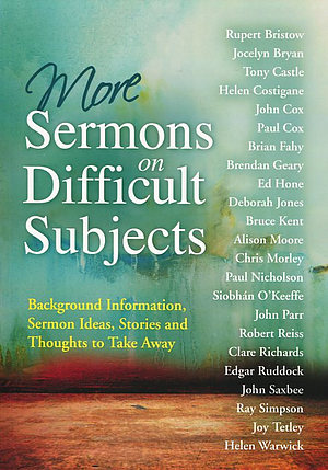 More Sermons on Difficult Subjects