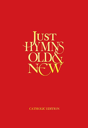 Just Hymns Old and New Catholic Edition Full Music