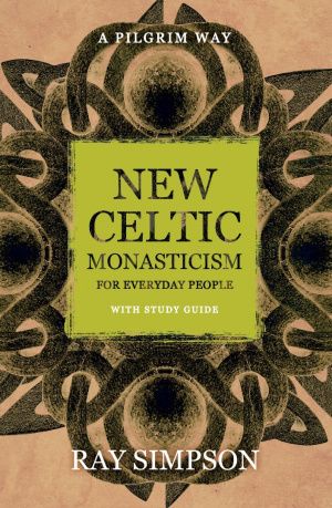 New Celtic Monasticism for Everyday People