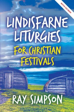 Lindisfarne Liturgies for Christian Festivals