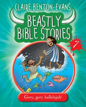 Beastly Bible Stories - Book 7
