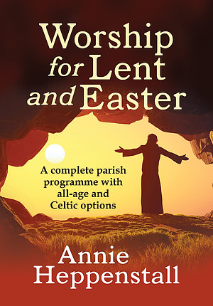 Worship for Lent and Easter