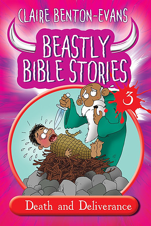 Beastly Bible Stories Volume 3