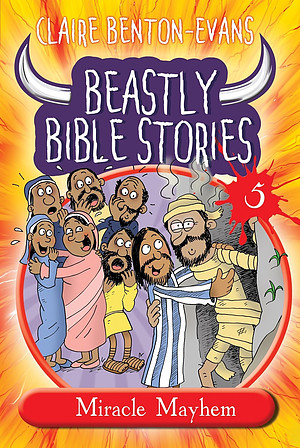 Beastly Bible Stories Volume 5