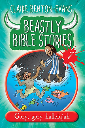 Beastly Bible Stories Volume 7