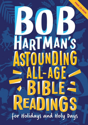 Bob Hartman's Astounding All-Age Bible Readings