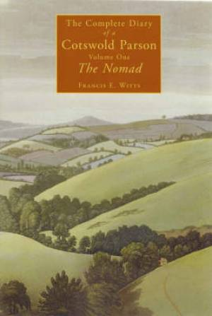 The Complete Diary of a Cotswold Parson Vol 1 Nomad