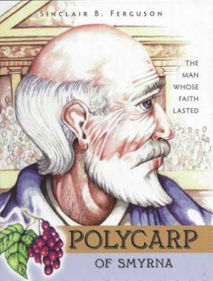 Polycarp Of Smyrna The Man Whose Fait Hb