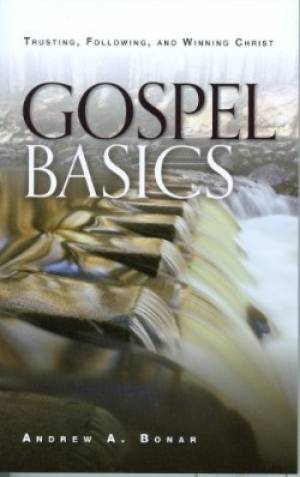 Gospel Basics : Trusting Following And Winning Christ