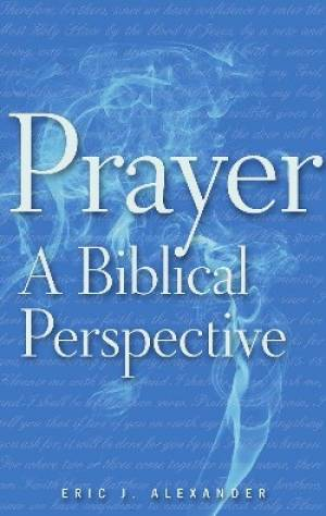 Prayer, a Biblical Perspective