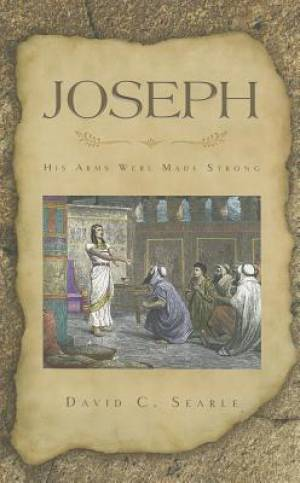 Joseph: His Arms Were Made Stron