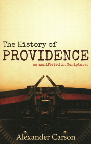 The History of Providence as Manifested in Scripture
