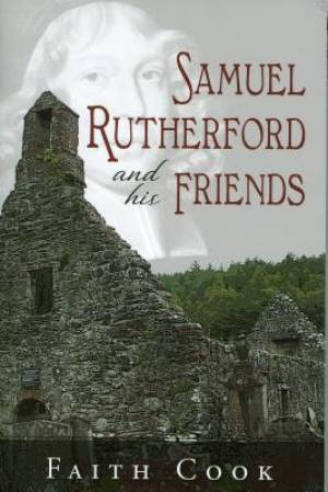 Samuel Rutherford And His Frienda