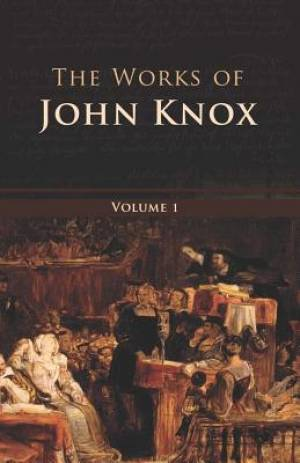 Works of John Knox 6 Volumes