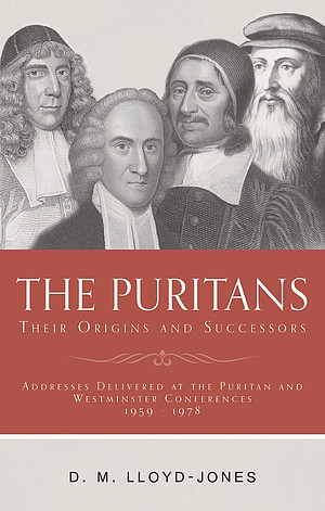 The Puritans: Their Origins and Successors
