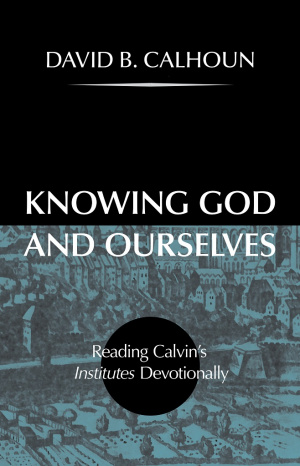 Knowing God And Ourselves